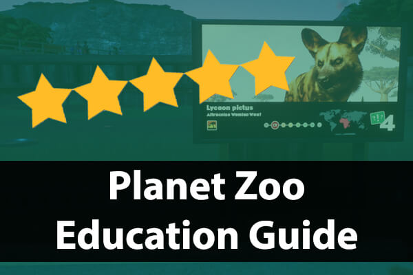 Increase Education Ratings Guide Planet Zoo