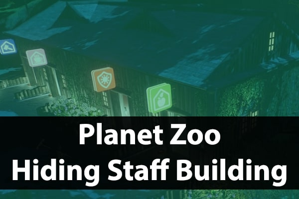 How To Hide Staff Buildings Guide Planet Zoo