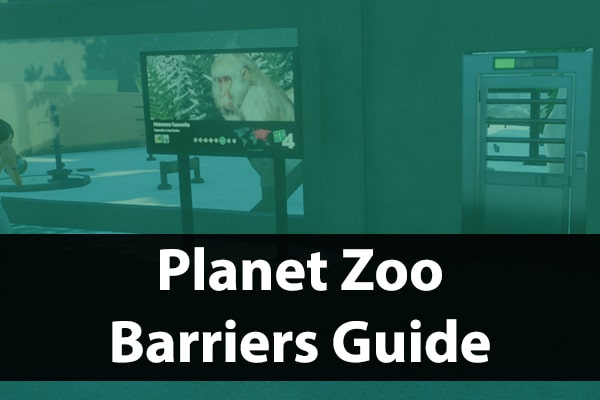 Habitat Barriers Guide Planet Zoo