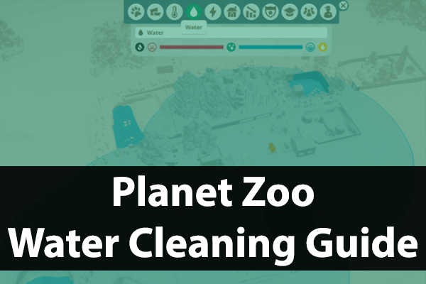 How To Clean Water In Planet Zoo