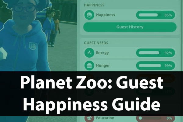 How To Improve Guest Happiness | Planet Zoo